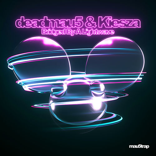 Bridged By A Lightwave by deadmau5 & Kiesza