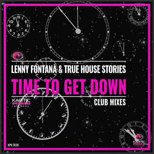 Time to Get Down (Club Mixes) by True House Stories Lenny Fontana