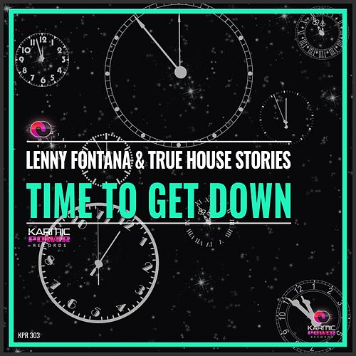 Time to Get Down by True House Stories Lenny Fontana