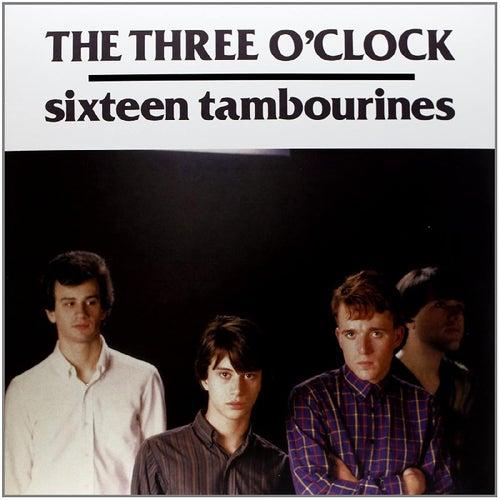 Sixteen Tambourines by The Three O'Clock