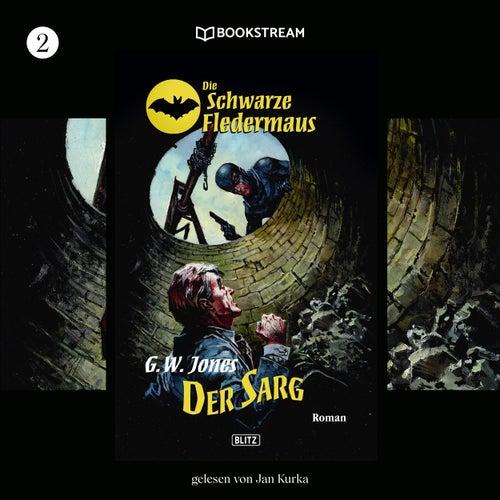 Der Sarg - Die Schwarze Fledermaus, Folge 2 (Ungekürzt) von GW Jones