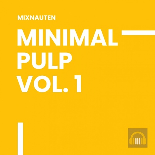 Minimal Pulp, Vol. 1 by The AquaBlendz, Drumknight, Elevation, Funkythowdj, Wesley Rivax, Frazon, Lox, Darket, Sergedeelay, Orkeat, Goethestrasse87, Sun Uzel