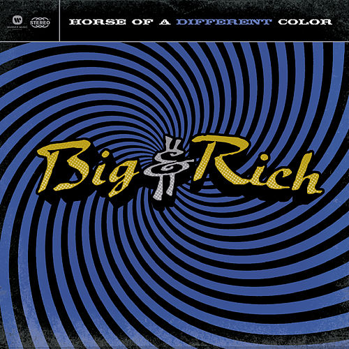 Horse Of A Different Color de Big & Rich