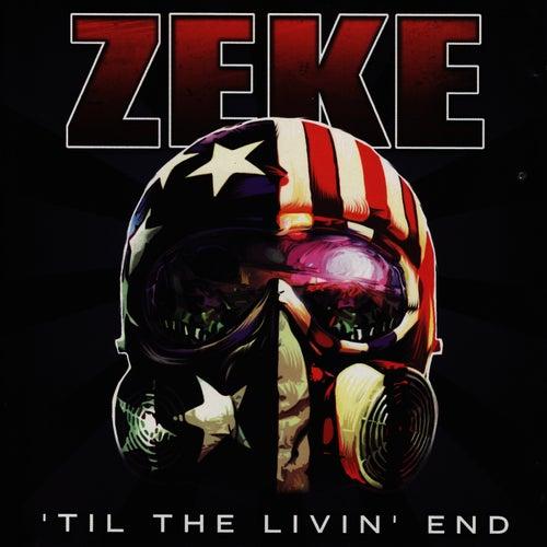 Til The Livin' End de Zeke