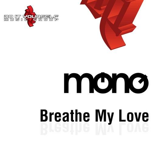 Breathe My Love de Mono