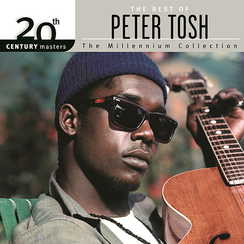 The Best Of Peter Tosh 20th Century Masters The Millennium Collection by Peter Tosh