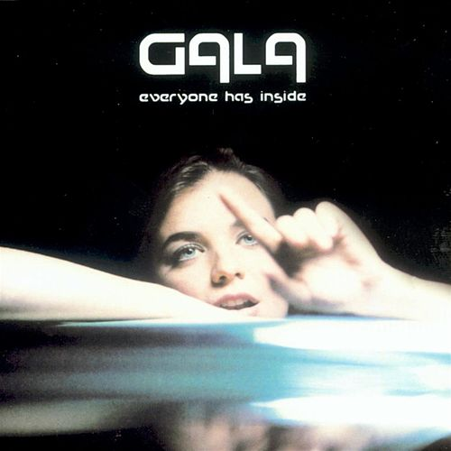 Everyone Has Inside by Gala