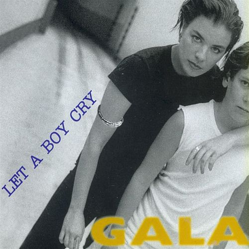 Let a Boy Cry by Gala