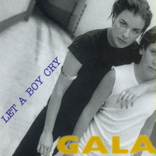 Let a Boy Cry by Gala