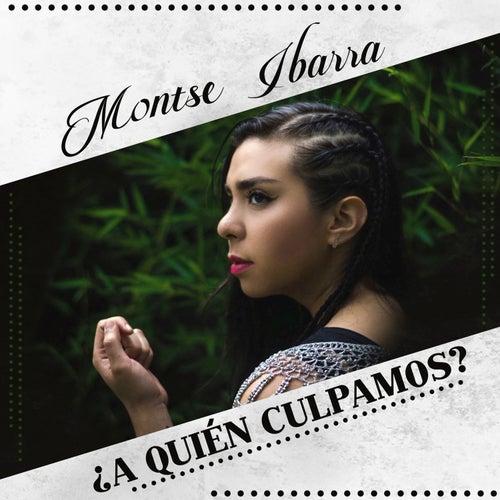 ¿a Quién Culpamos? de Montse Ibarra