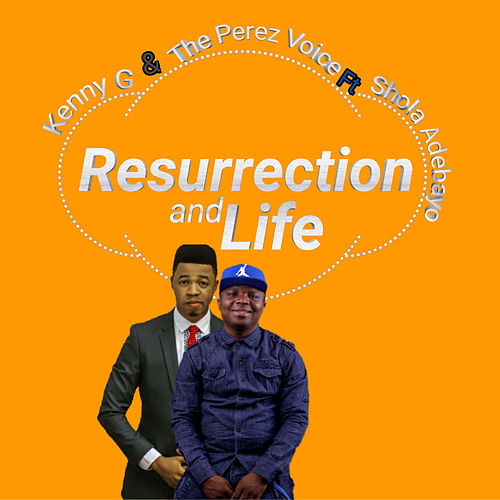 Resurrection and Life by Kenny G
