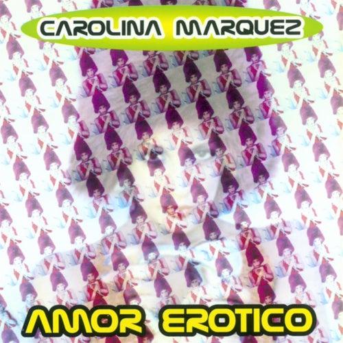 Amor Erotico von Carolina Marquez