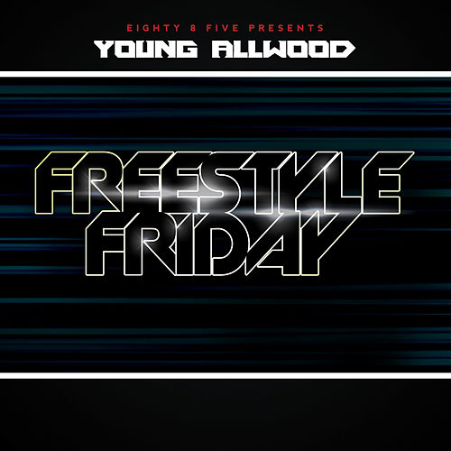 Freestyle Friday de Young Allwood