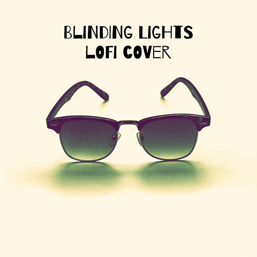 Blinding Lights (Lofi Cover) von Covers Unplugged