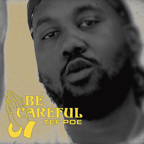 Be Careful by Tef Poe
