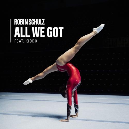 All We Got (feat. KIDDO) von Robin Schulz
