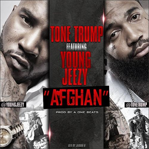 Tone Trump - Afghan (feat. Young Jeezy) - Single di Tone Trump