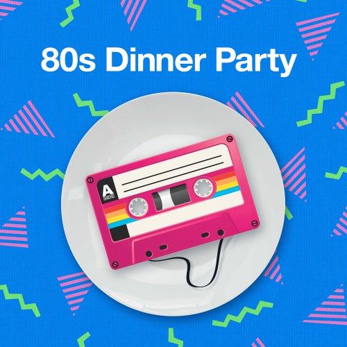 80s Dinner Party von Various Artists