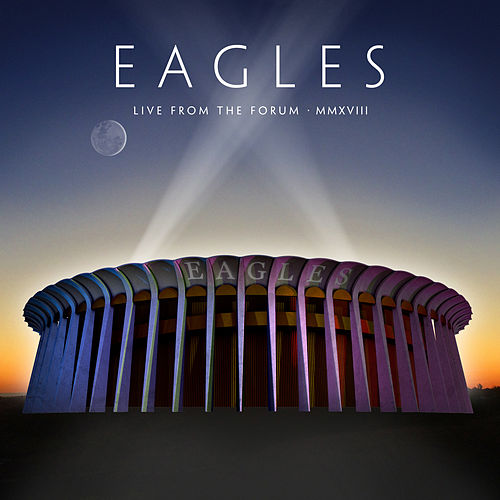 Live From The Forum MMXVIII by The Eagles