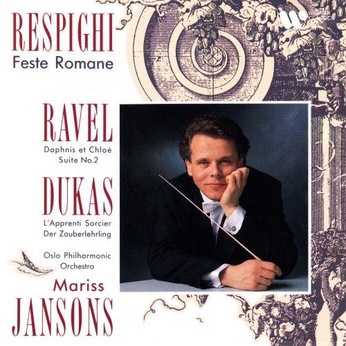 Respighi: Feste romane - Ravel: Suite No. 2 de Daphnis et Chloé - Dukas: L'Apprenti sorcier by Mariss Jansons
