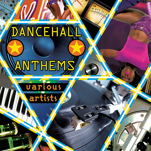 Dancehall Anthems by Various Artists
