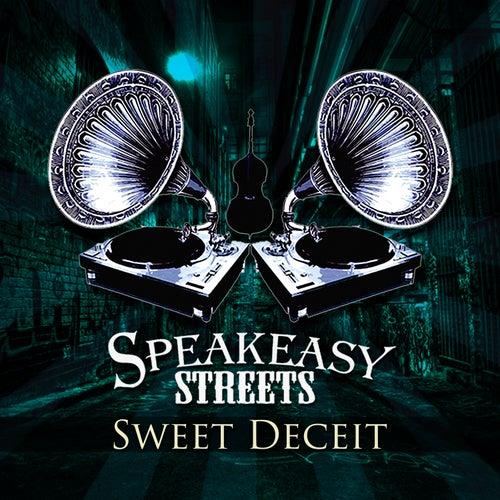 Sweet Deceit by Speakeasy Streets
