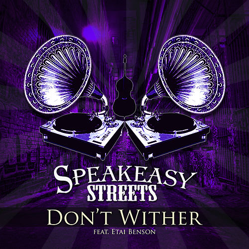 Don't Wither by Speakeasy Streets