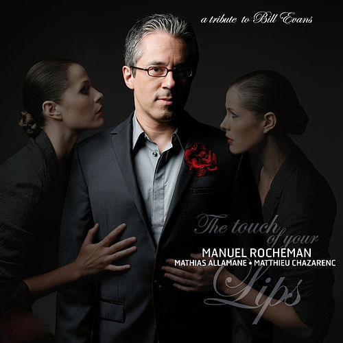 The Touch of Your Lips by Manuel Rocheman