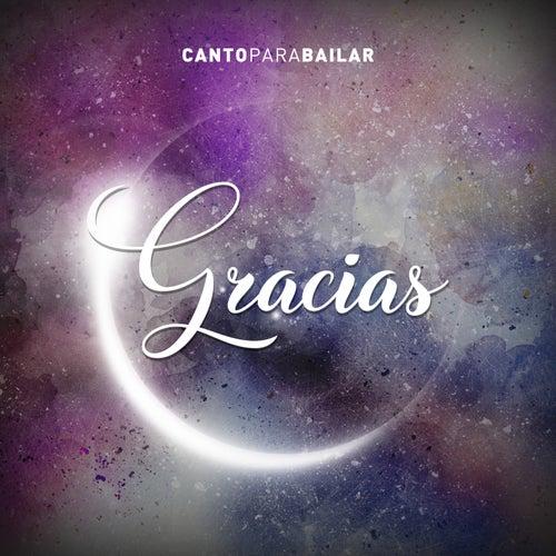 Gracias von Canto Para Bailar