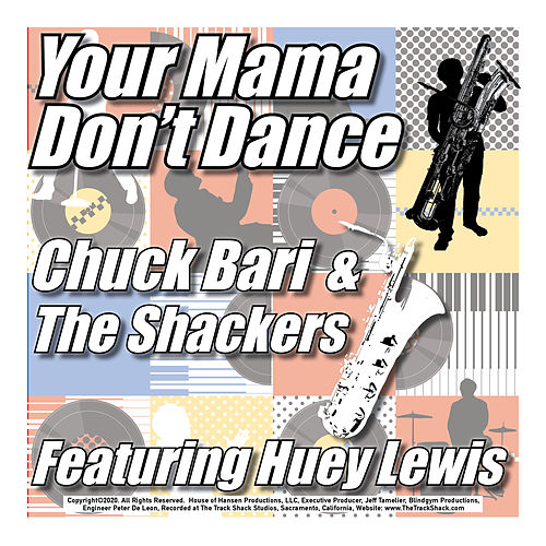 Your Mama Don't Dance (feat. Huey Lewis) by Chuck Bari