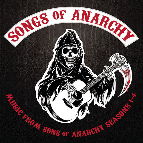 Songs of Anarchy: Music from Sons of Anarchy Seasons 1-4 by The Sons Of Anarchy