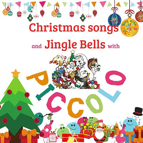 CHRISTMAS SONGS and JINGLE BELLS with PICCOLO by Piccolo Music