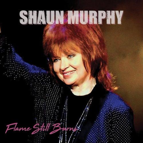 Flame Still Burns de Shaun Murphy