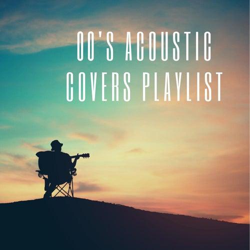 00s Acoustic Covers Playlist de Various Artists