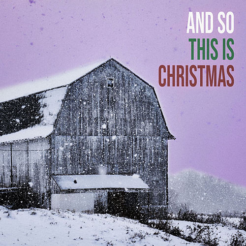 And So This Is Christmas by Sweet Lizzy Project