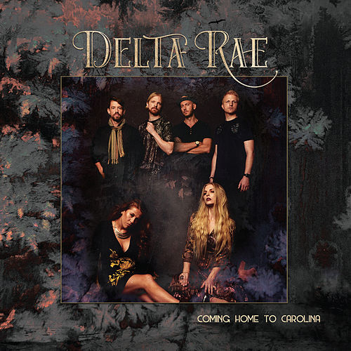 Coming Home to Carolina - Live by Delta Rae
