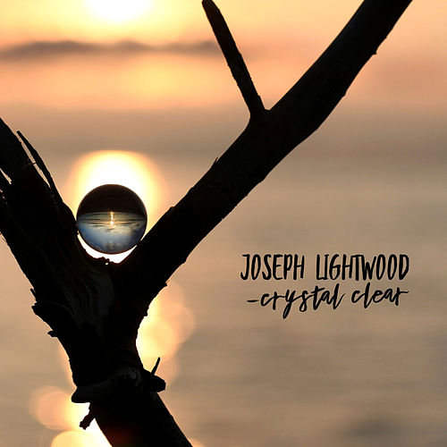 Crystal Clear by Joseph Lightwood
