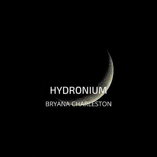 Hydronium by Bryana Charleston