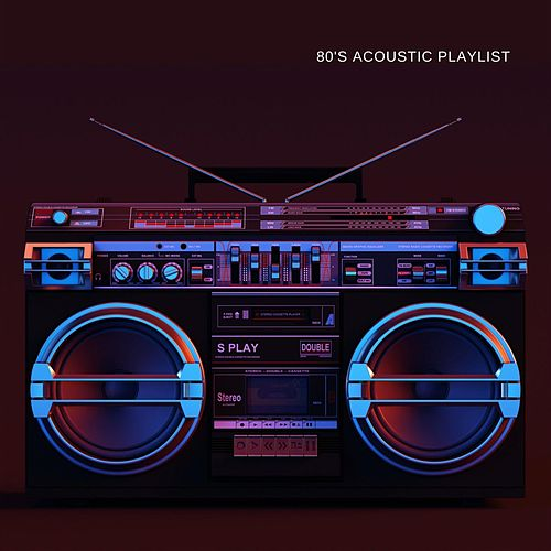 80's Acoustic Playlist von Various Artists