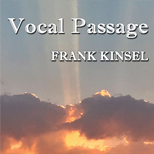 Vocal Passage by Frank Kinsel