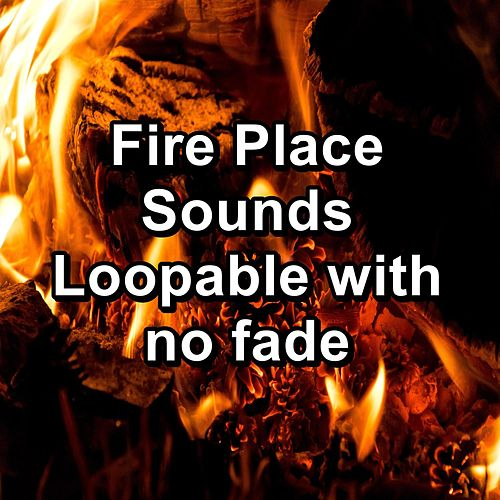 Fire Place Sounds Loopable with no fade by Spa Relax Music