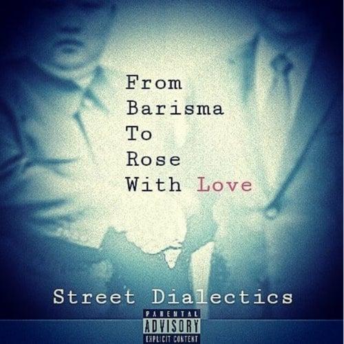 Barisma Roses von Street Dialectics