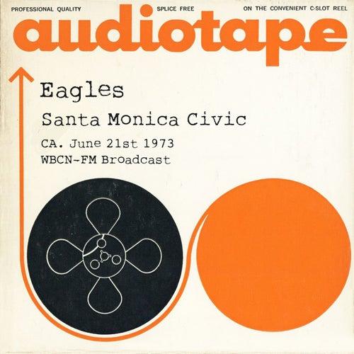Santa Monica Civic, CA. June 21st 1973 WBCN-FM Broadcast (Remastered) fra Eagles
