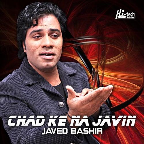 Chad Ke Na Javin by Javed Bashir