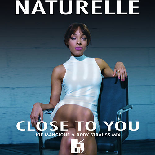 Close To You by Naturelle