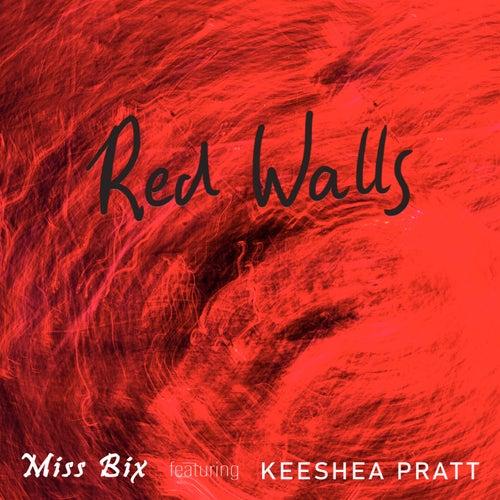 Red Walls (feat. Keeshea Pratt) by Miss Bix