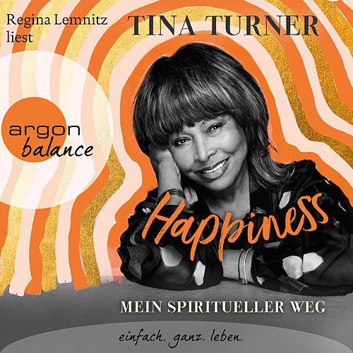 Happiness (Ungekürzte Lesung) by Tina Turner