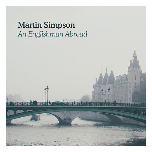 An Englishman Abroad by Martin Simpson