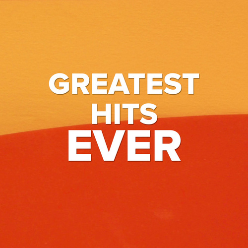 Greatest Hits Ever by Various Artists