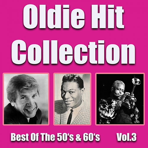 Oldie Hit Collection - Best Of The 50'S & 60'S Vol.3 von Various Artists